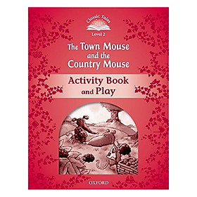 Classic Tales Second Edition Level 2 The Town Mouse And The Country Mouse Activity Book and Play