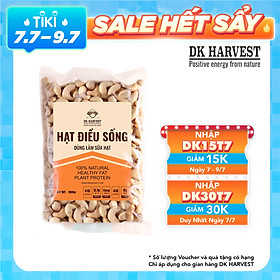 Nhân Hạt Điều Sống Nguyên Hạt Dùng Làm Sữa Hạt DK Harvest - Túi 500g, 1000g