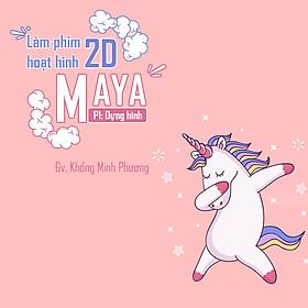 Làm phim hoạt hình 2D với Maya - Phần 1 dựng hình