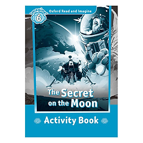 Oxford Read And Imagine Level 6: The Secret on the Moon (Activity Book)