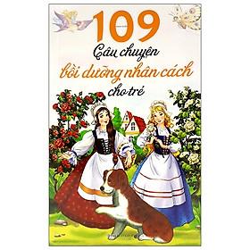 109 Câu Chuyện Bồi Dưỡng Nhân Cách Cho Trẻ