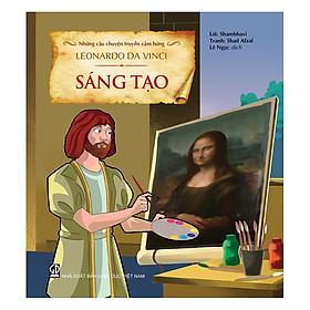 Những câu chuyện truyền cảm hứng - Leonardo da Vinci - Sáng tạo