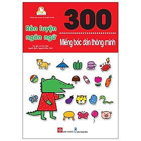 300 Miếng Bóc Dán Thông Minh - Rèn Luyện Ngôn Ngữ