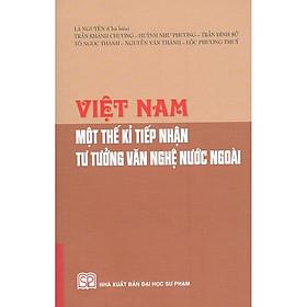 Việt Nam Một Thế Kỉ Tiếp Nhận Tư Tưởng Văn Nghệ Nước Ngoài