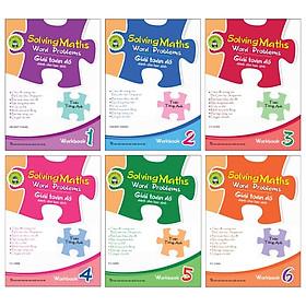 Combo Solving Maths Word Problems - Giải Toán Đố Dành Cho Học Sinh - Workbook (Bộ 6 Cuốn)