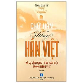 Chữ Hán Tiếng Hán Việt Và Sự Vận Dụng Tiếng Hán Việt Trong Tiếng Việt