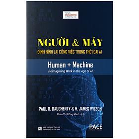 Người & Máy : Định Hình Lại Công Việc Trong Thời Đại AI (Human + Machine)