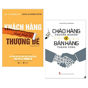 Combo 2 Cuốn Sách Kinh Tế Hay: Chào Hàng Chuyên Nghiệp Để Bán Hàng Thành Công + Khách Hàng Chưa Phải Là Thượng Đế (Tặng Bookmark Happy Life)