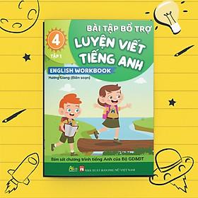 Bài Tập Bổ Trợ Luyện Viết Tiếng Anh - English Workbook Lớp 4 Tập 1