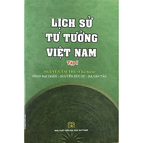 Lịch Sử Tư Tưởng Việt Nam Tập I (Bìa Cứng)