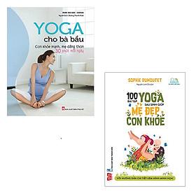 Bộ 2 cuốn sách yoga cho mẹ trước và sau sinh: Yoga Cho Bà Bầu - 100 Bài Tập Yoga Sau Sinh Giúp Mẹ Đẹp Con Khỏe