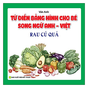 Từ Điển Bằng Hình Cho Bé Song Ngữ Anh Việt Rau Củ Quả