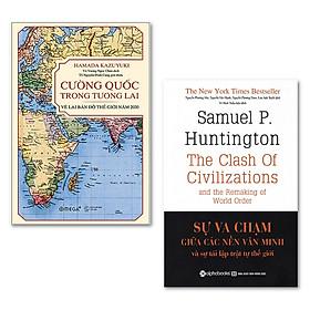 Combo Sách : Cường Quốc Trong Tương Lai – Vẽ Lại Bản Đồ Thế Giới Năm 2030 + Sự Va Chạm Giữa Các Nền Văn Minh Và Sự Tái Lập Trật Tự Thế Giới