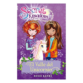 Secret Kingdom: Unicorn Valley: Book 2 - Secret Kingdom