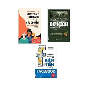 Combo Sách: Nghệ Thuật Bán Hàng Bằng Câu Chuyện + Marketing Du Kích - 30 Chiến Lược Thực Chiến Mạnh Mẽ Tạo Động Lực Và Kết Quả Phi Thường + Bán Hàng, Quảng Cáo Và Kiếm Tiền Trên Facebook