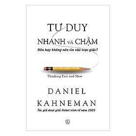 Tư Duy Nhanh Và Chậm (Tái Bản 2017) (Tặng Kèm Bookmark Tiki)