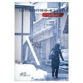 Cuốn tiểu thuyết trinh thám xuất sắc của tác giả Higashino Keigo: Phía sau nghi can X (TB)