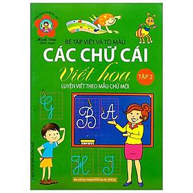 Hành Trang Cho Bé Vào Lớp 1 - Bé Tập Viết Và Tô Màu - Các Chữ Cái Viết Hoa - Tập 2