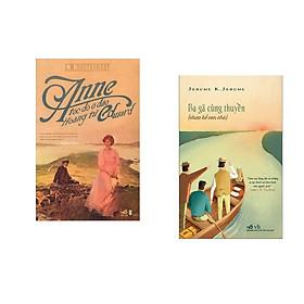 Combo 2 cuốn sách: Anne Tóc Đỏ Ở Đảo Hoàng Tử Edward +  Ba gã cùng thuyền