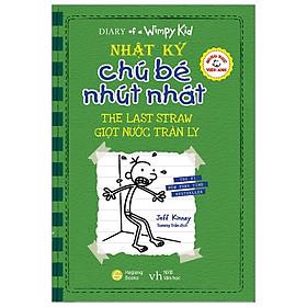 Song Ngữ Việt - Anh - Diary Of A Wimpy Kid - Nhật Ký Chú Bé Nhút Nhát: Giọt Nước Tràn Ly - The Last Straw