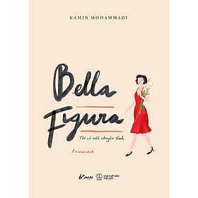 Bella Figura - Tôi Có Một Chuyện Tình