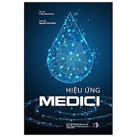 Hiệu Ứng Medici - Nơi Sáng Tạo Bắt Đầu (Tái Bản 2020)