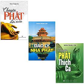 Bộ 3 Cuốn Sách Phật Tủ Sách Sách Đoàn Trung Còn: Chuyện Phật Đời Xưa + Truyện Phật Thích Ca + Đạo Lý Nhà Phật