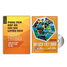 Combo 2 sách Phân tích đáp án các bài luyện dịch Tiếng Trung và Du lịch Việt Nam Ẩm thực và cảnh điểm (in màu, có audio nghe, giấy ảnh c2) + DVD tài liệu