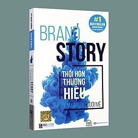 Sách – Brand Story – Thổi Hồn Thương Hiệu, Làm Triệu Người Mê