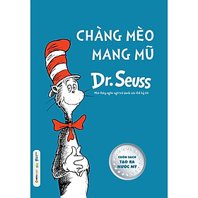 Dr.Seuss – Chàng Mèo Mang Mũ (Tái Bản 2020)