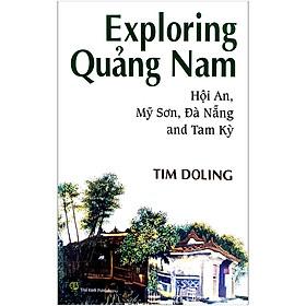 Exploring Quảng Nam - Hội An, Mỹ Sơn, Đà Nẵng And Tam Kỳ (Tiếng Anh)