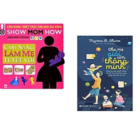 Combo 2 cuốn sách: Cẩm Nang Làm Mẹ Tuyệt Vời + Cha Mẹ Giỏi Con Thông Minh