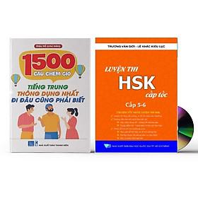 Combo 2 sách: 1500 Câu chém gió tiếng Trung thông dụng nhất + Luyện thi HSK cấp tốc - Cấp 5+6  (kèm CD)