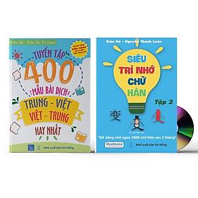 Combo 2 sách Tuyển tập 400 mẫu bài dịch Trung - Việt - Việt Trung hay nhất + Siêu trí nhớ chữ Hán tập 02 + DVD Tài liệu Audio nghe