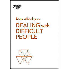Dealing with Difficult People (Harvard Business Review Emotional Intelligence Series)