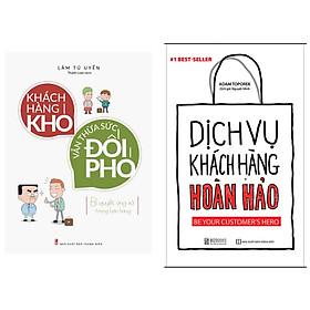 Combo Khách Hàng Khó Vẫn Thừa Sức Đối Phó+Dịch Vụ Chăm Sóc Khách Hàng Hoàn Hảo.