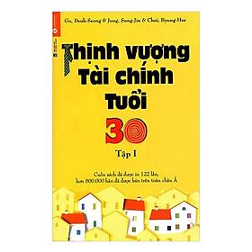 Thịnh Vượng Tài Chính Tuổi 30 - Tập 1 (Tái Bản 2019)