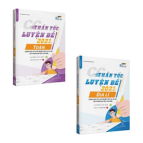 CC Thần tốc luyện đề 2021 môn Toán - Địa lý (2 cuốn)
