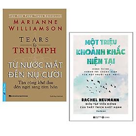 Combo sách chữa lành tâm hồn: Từ Nước Mắt Đến Nụ Cười - Tận Cùng Khổ Đau Đến Ngời Sáng Tâm Hồn + Một Triệu Khoảnh Khắc Hiện Tại