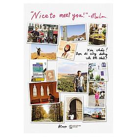 """Nice To Meet You!"""" – Xin Chào! Bạn Đi Cùng Đường Với Tôi Chứ?"""