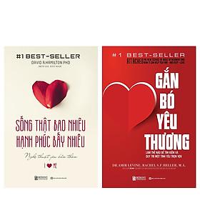 Combo 2 cuốn Sống thật bao nhiêu, hạnh phúc bấy nhiêu + Gắn Bó Yêu Thương