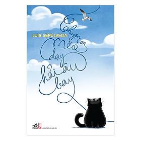 Chuyện Con Mèo Dạy Hải Âu Bay (Tái Bản 2019) - Tặng Kèm Sổ Tay