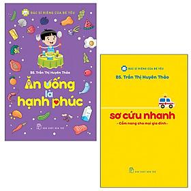 Combo BSRCBY: Sơ Cứu Nhanh - Cẩm Nang Cho Mọi Gia Đình và Ăn Uống Là Hạnh Phúc