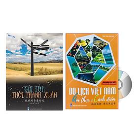 Sách- Combo gửi tôi thời Thanh Xuân song ngữ Trung việt có phiên âm MP3 nghe +  Du lịch Việt Nam Ẩm thực và cảnh điểm (in màu, có audio nghe, giấy ảnh c2)  có audio nghe+DVD tài liệu