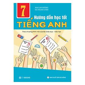 Hướng Dẫn Học Tốt Tiếng Anh Lớp 7