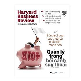 Harvard Business Review - Managing In A Downturn: Quản Lý Trong Bối Cảnh Suy Thoái