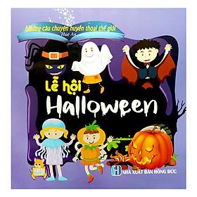 Những Câu Chuyện Huyền Thoại Thế Giới - Lễ Hội Halloween