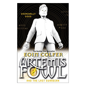 Artemis Fowl And The Last Guardian (Book 8 of 8 in the Artemis Fowl Series)