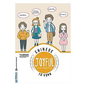 Chinese Joyful - Vui học tiếng Trung - Từ Vựng (Tặng kèm Bookmark PL)