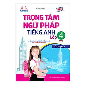 Trọng Tâm Ngữ Pháp Tiếng Anh Lớp 4 - Tập 2